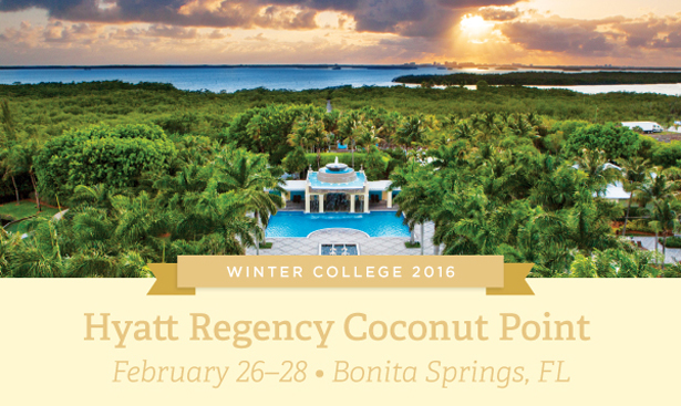 Winter College 2016 - Hyatt Regency Coconut Point, Bonita Springs, FL