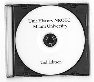 A History of the Naval Reserve Officer Training Corps, Miami University, Oxford, Ohio, 1945-2010 CD