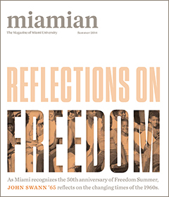 REFLECTIONS ON FREEDOM - As Miami recognizes the 50th anniversary of Freedom Summer, John Swann '65 reflects on the changing times of the 1960s.