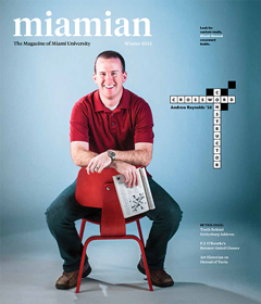 Winter 2015 Miamian Magazine: The man behind the puzzle, Andrew Reynolds '10 loves to create crosswords, and he's pretty darn good at it. Good enough to get his into The New York Times four times, so far.